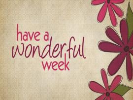 Have A Great Week Backgrounds