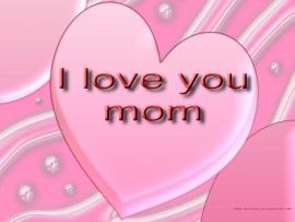 I Love You Mom Desktop image Backgrounds