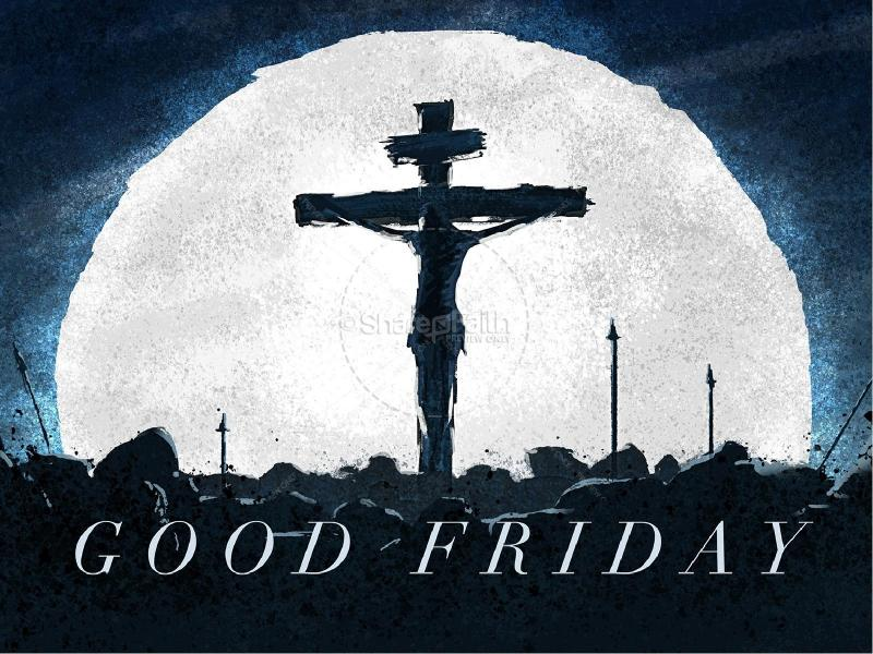 Good Friday Crucifixion Church PowerPoint  Easter Sunday Resurrection   Graphic Backgrounds