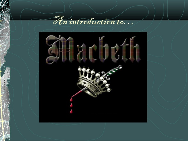 Introduction To Macbeth History Backgrounds